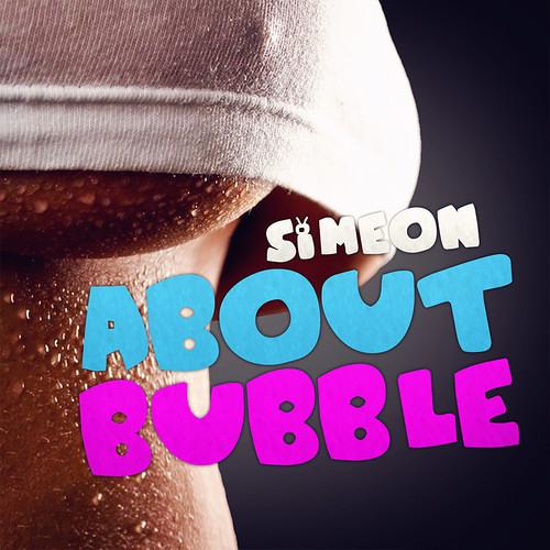 Siméon - About Bubble