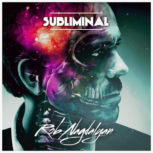 Rob Nagdalyan - Subliminal (Original Mix)