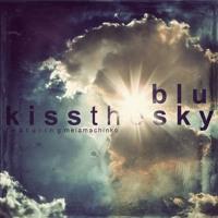 """Blu (feat. Mela Machinko) - """"Kiss The Sky"""" (prod. by M-Phazes)"""