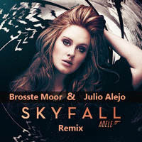 Adele - Skyfall (Brosste Moor & Julio Alejo Remix) *FREE DOWNLOAD*