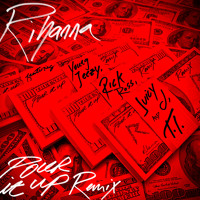 Rihanna - Pour It Up (remix) (ft. Rick Ross, Young Jeezy, T.I. & Juicy J) ()