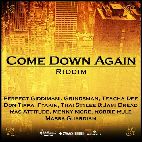 Weedy G Soundforce - Come Down Again Riddim (Free Riddim Selection). Copyright of this picture by Weedy G Soundforce. If there a any copyright infringement, just contact me. Give thanks!