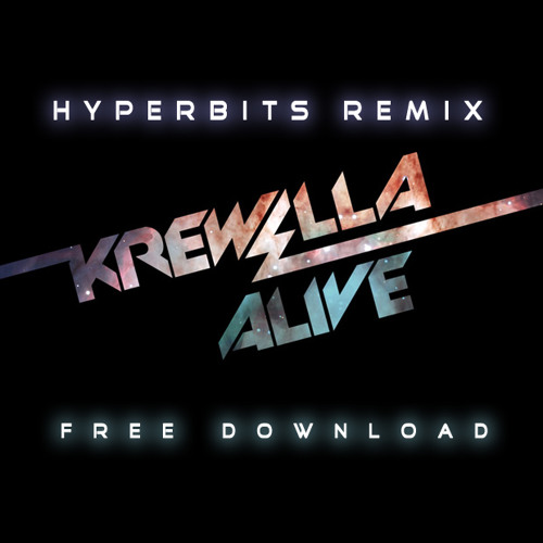REMIX | Krewella - Alive (Hyperbits Remix)