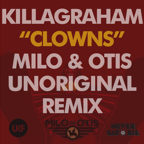 TRAP | Killagraham - Clowns (Milo & Otis Unoriginal Mix)