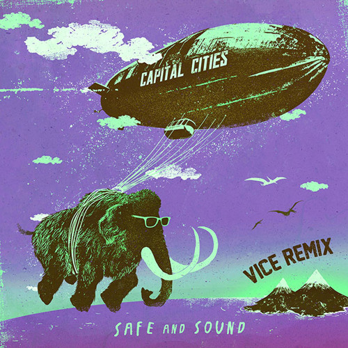 REMIX | Capital Cities - Safe and Sound (Vice Remix)