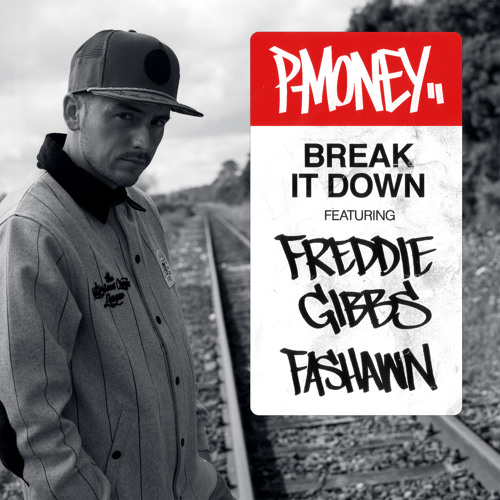 Rap by P-Money - Break It Down ft. Freddie Gibbs & Fashawn