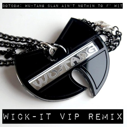 DRUMSTEP | Dotcom - Wu-Tang Clan Ain't Nothin Ta F' Wit (Wick-it VIP)