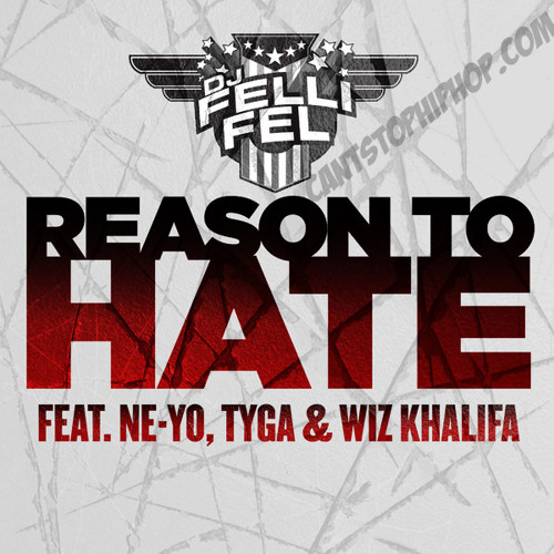 DJ Felli Fel - Reason To Hate (con Ne-Yo, Tyga & Wiz Khalifa)