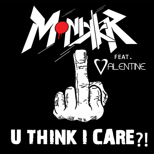 Monikkr Feat. Valerie Valentine - You Think I Care (Original Mix)