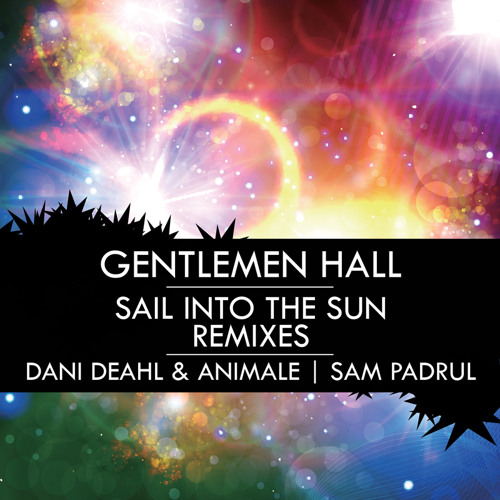 ELECTRO | Gentlemen Hall - Sail Into The Sun (Dani Deahl and Animale Remix)
