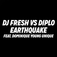 Listen to a new electro song Earthquake (ft. Dominique Young Unique) - DJ Fresh vs. Diplo