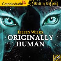 Originally Human (Graphic Audio) - Eileen Wilks