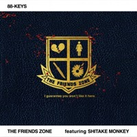 The Friends Zone ft. Shitake Monkey