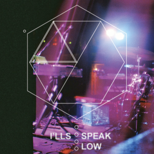 I'lls - Speak Low