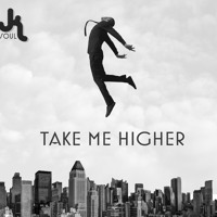 JK Soul - Take Me Higher (Full Album)