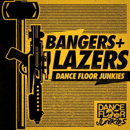 Dance Floor Junkies- Bangers & Lazers