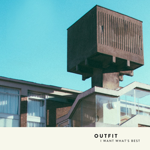 Outfit - I Want What's Best
