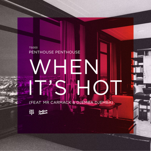Penthouse Penthouse   When Its Hot feat. Djemba Djemba & Mr. Carmack