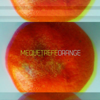Mequetrefe - Orange (single)