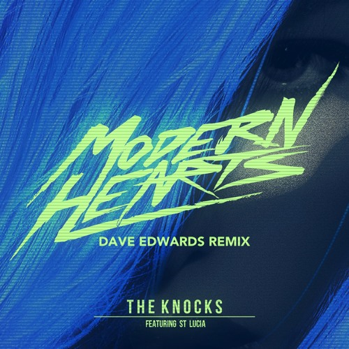 The Knocks ft St Lucia - Modern Hearts (Dave Edwards Remix)