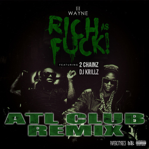 CLUB | Rich As Fuck - Lil Wayne f. 2 Chainz (DJ Krillz Club Remix)