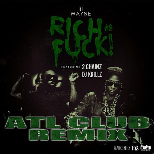CLUB | Rich As Fuck - Lil Wayne f. 2 Chainz (DJ Krillz Club Remix)