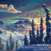 Deckard RIPEcast - My Definition of Chill - Vol 4 - Part 1 (More Chill)