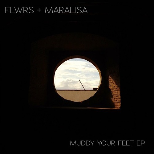 flwrs + maralisa muddy your feet