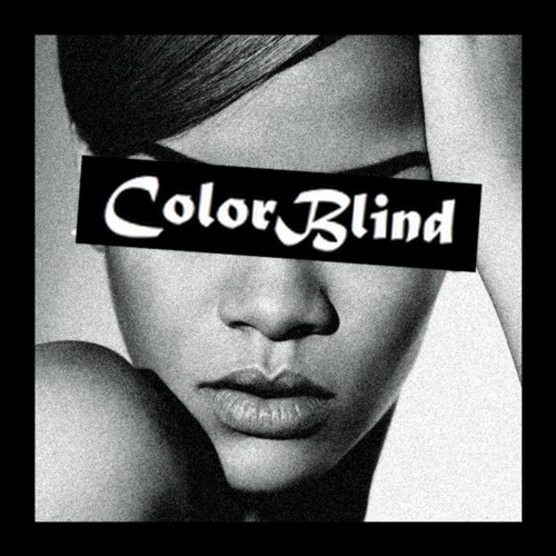 MASHUP | Where Have You Dirtied Justice (Rihanna x Kendrick Lamar x Oliver) - Color Blind