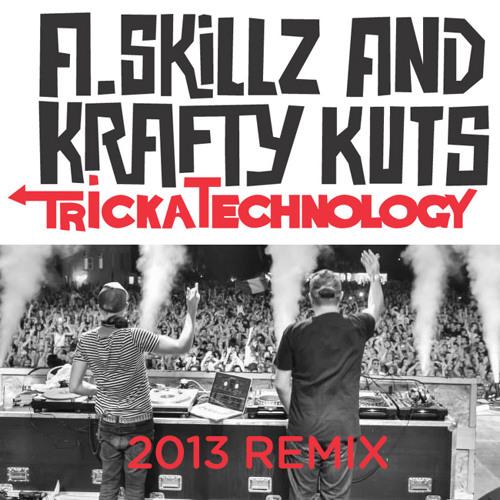 A.Skillz & Kraft Kuts - TrickaTechnology (2013 Remix)