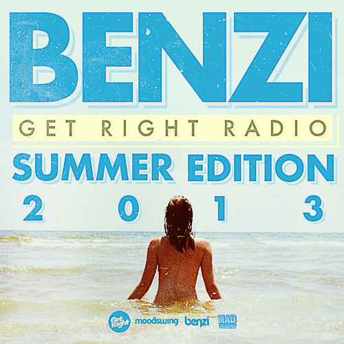 DJ Benzi - Get Right Radio (Summer 2013 Edition)