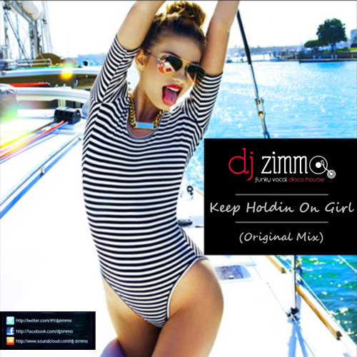 DJ Zimmo - Keep Holdin On Girl