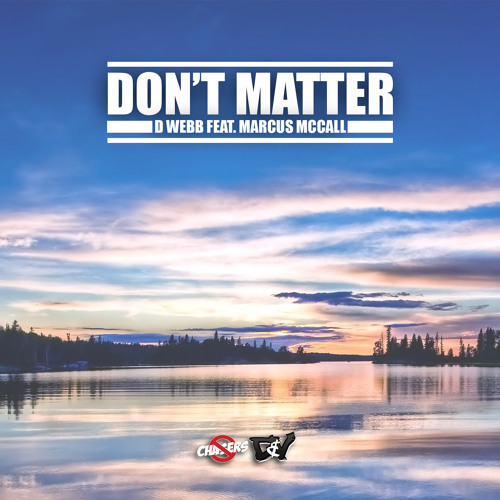 Don't Matter Feat. Marcus McCall (Prod. by HeartBeatz)