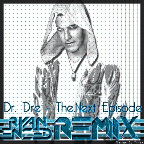 Dr Dre - The Next Episode (Ryan Enzed Remix)