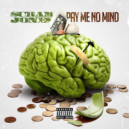 Scram Jones - Pay Me No Mind
