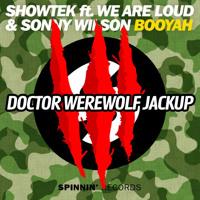 ♔ Showtek - Booyah ♔(Doctor Werewolf Jackup)