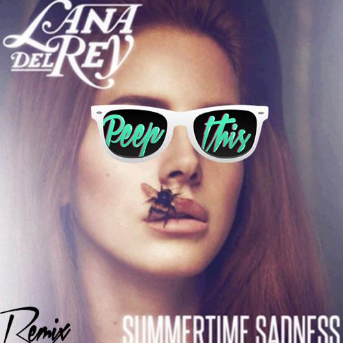 Lana Del Rey - Summertime Sadness (Peep This Remix)