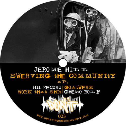 DONT023 : Jerome Hill : Swerving The Community EP. [clips]