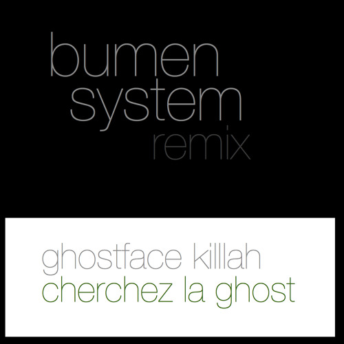 Ghostface Killah - Cherchez La Ghost (Bumen System Remix)