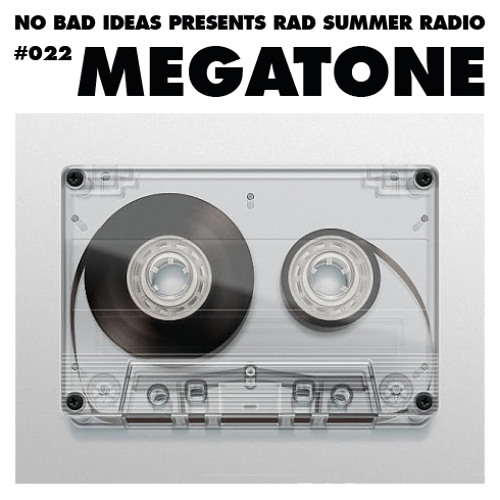 Rad Summer Radio #022 - Megatone