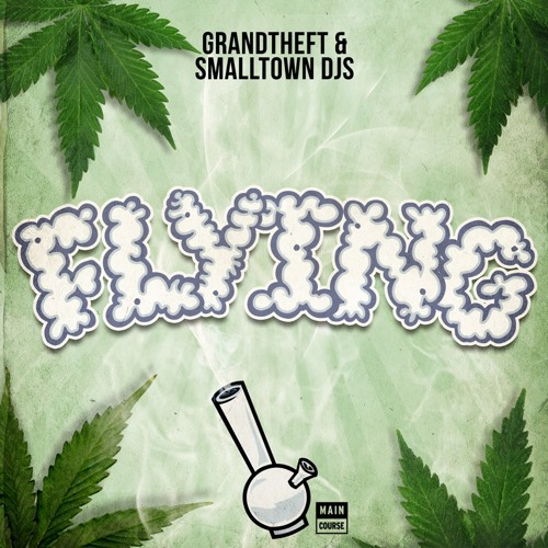 Grandtheft & Smalltown DJs - Flying