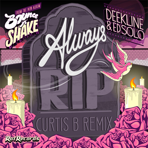 Deekline & Ed Solo - Always R.I.P. - Curtis B Remix