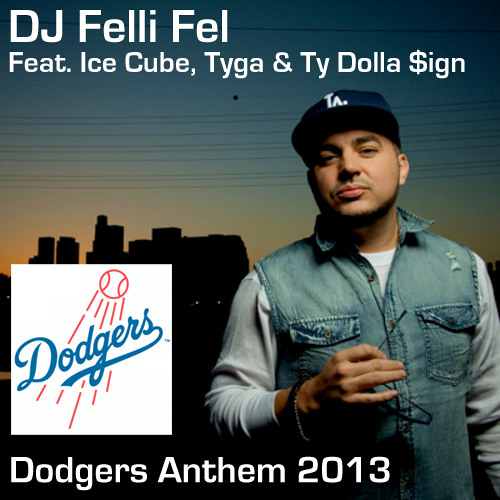 DJ Felli Fel   Dodgers Anthem 2013 (Feat. Ice Cube, Tyga & Ty Dolla $ign)