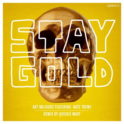Art Majours - Stay Gold ft. Nate Treme (Quickie Mart remix)