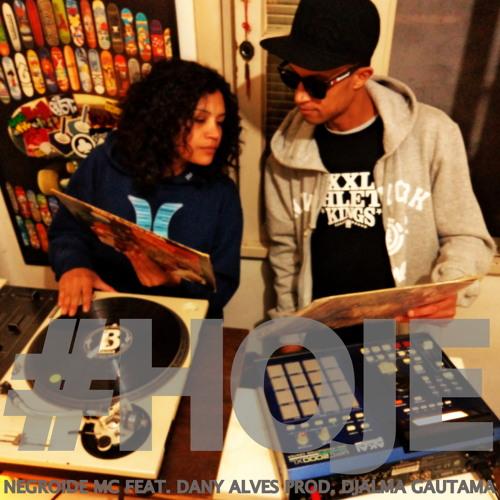 Negroide MC - HOJE Feat. Dany Alves Prod. Djalma Gautama