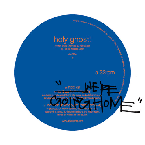 Holy Ghost! - Hold On We're Going Home