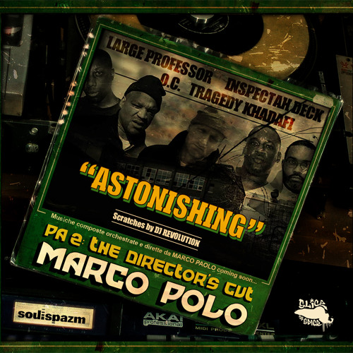 Marco Polo – Astonishing (con Large Professor, Inspectah Deck, O.C., Tragedy Khadafi & DJ Revolution)
