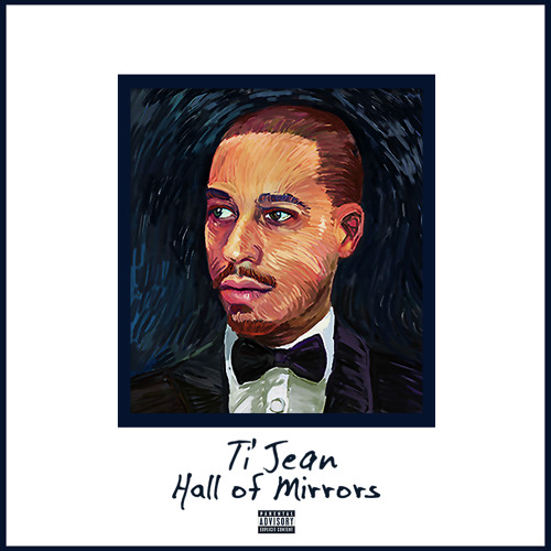 Ti'Jean - Hall of Mirrors: The Mixtape