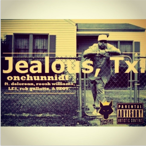 JEALOUS, Texas Feat Delorean, Roosh Williams, LE$, Rob Gullatte, Uzoy