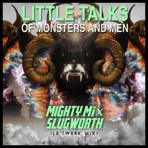 Of Monsters & Men - Little Talks (Mighty Mi & Slugworth Le